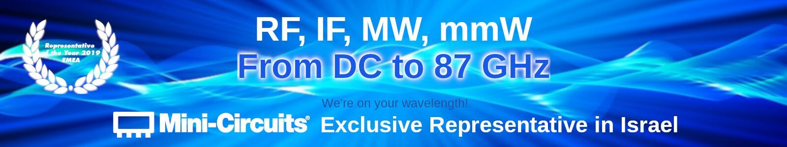 MCDI is Mini-Circuits Exclusive Representative is Israel. RF, IF, MW, mmW from DC to 87 GHz.